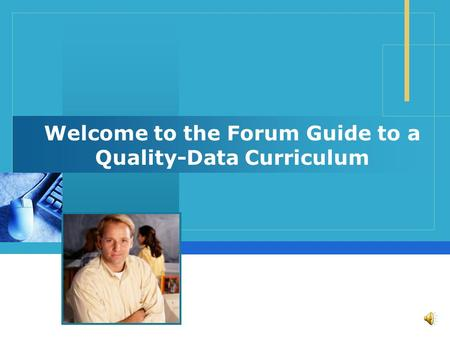 Welcome to the Forum Guide to a Quality-Data Curriculum.