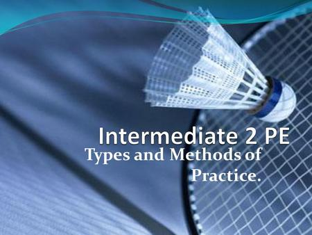 Types and Methods of Practice.