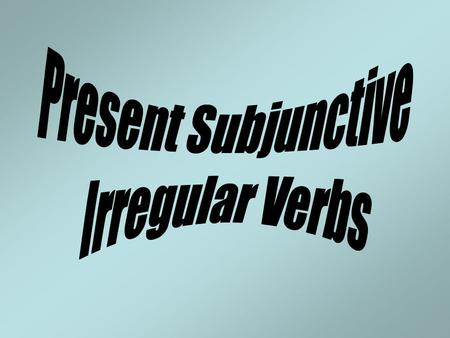 "Subjunctive in Context To set up the subjunctive there are three things that must be in the sentence. 1.One of the setup words 2. The word ""que"" 3."