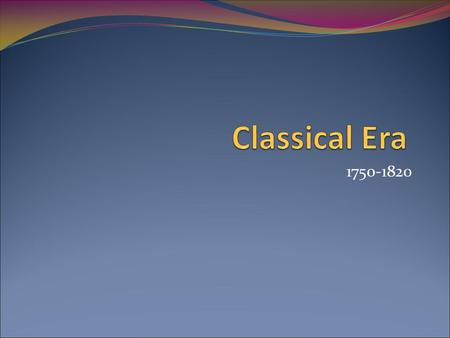 1750-1820. The Classical Symphony A symphony is an extended, ambitious composition usually lasting between 20-45 minutes. Has 4 movements 1. Fast 2. Slow.