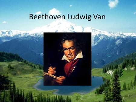 Beethoven Ludwig Van Biography Beethoven Ludwig van the German composer, the representative of the Viennese classical school.