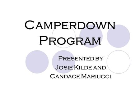 Camperdown Program Presented by Josie Kilde and Candace Mariucci.