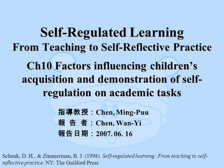 Self-Regulated Learning From Teaching to Self-Reflective Practice Ch10 Factors influencing children's acquisition and demonstration of self- regulation.