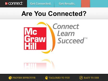 Are You Connected?. Connect Speech Tools McGraw-Hill Your required materials…