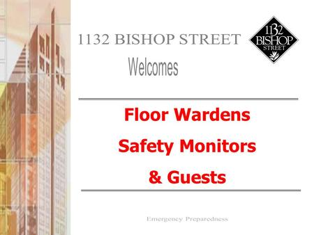 Floor Wardens Safety Monitors & Guests. Overview.