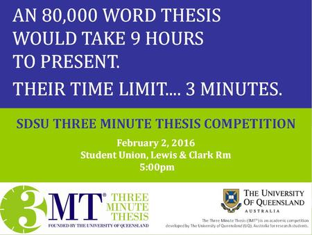 TBA. Competition Overview Three Minute Thesis (3MT®) is a research communication competition developed by The University of Queensland (UQ). PhD and Master's.