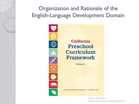 Organization and Rationale of the English-Language Development Domain Unit 5 - Key Topic 1
