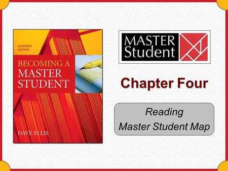 Chapter Four Reading Master Student Map. Copyright © Houghton Mifflin Company. All rights reserved.Chapter 4 Map - 2 Why this chapter matters … Higher.