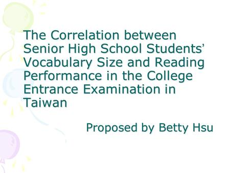 The Correlation between Senior High School Students' Vocabulary Size and Reading Performance in the College Entrance Examination in Taiwan.