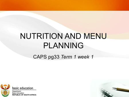NUTRITION AND MENU PLANNING CAPS pg33 Term 1 week 1.
