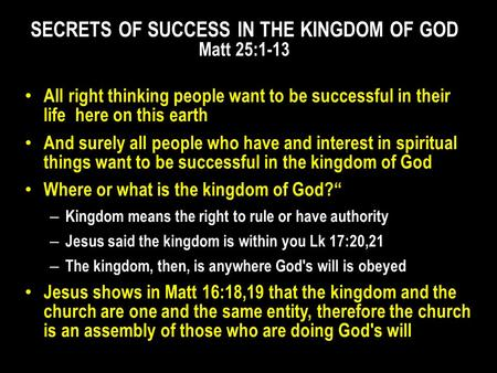 All right thinking people want to be successful in their life here on this earth And surely all people who have and interest in spiritual things want to.