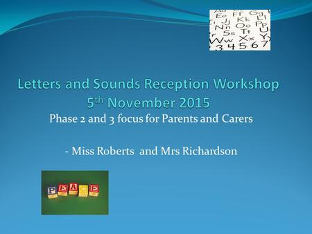 Letters and Sounds Reception Workshop 5th November 2015