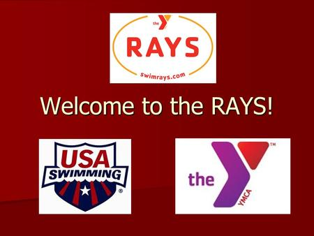 Welcome to the RAYS!. Parent Action Committee Volunteer Coordinators – Chris & Trish Herron (1 Parent Needed) Meet Directors – Scott McMillan & Victoria.
