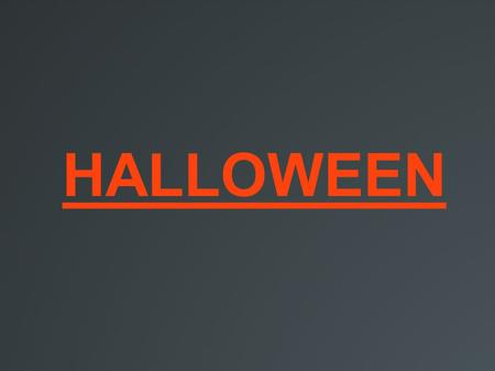 HALLOWEEN. Halloween is a yearly celebration on 31 of October the eve of the western feast of all hallows day. AMERICAN HALLOWEEN.