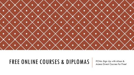 FREE ONLINE COURSES & DIPLOMAS PCNA: Sign Up with Alison & Access Great Courses for Free!