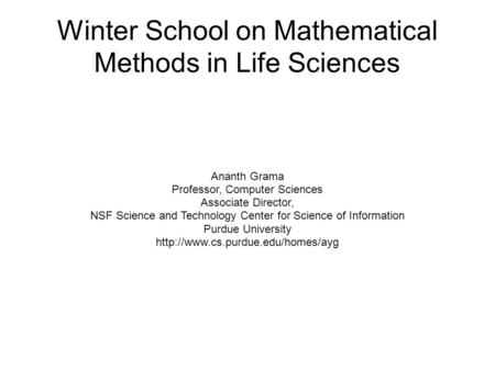 Winter School on Mathematical Methods in Life Sciences