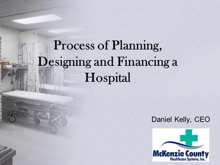 Process of Planning, Designing and Financing a Hospital