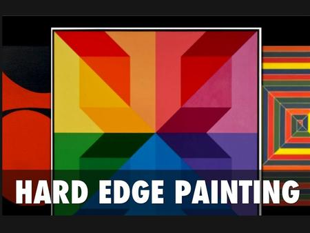 How could you create the same effect ? Hard-edge painting became a popular style in the 1950s and 1960s. It describes an abstract style that combines.