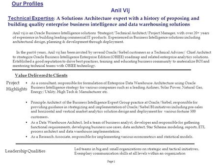 Page 1 Technical Expertise : A Solutions Architecture expert with a history of proposing and building quality enterprise business intelligence and data.
