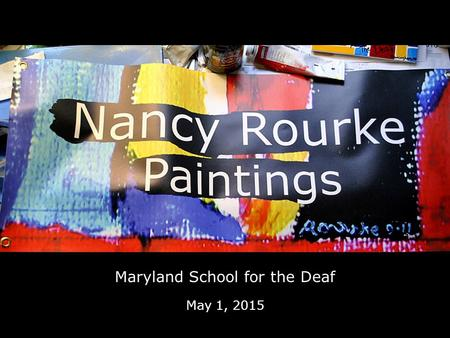 Maryland School for the Deaf May 1, 2015. My studio.