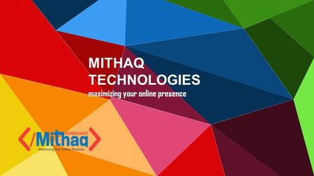MITHAQ TECHNOLOGIES maximizing your online presence.