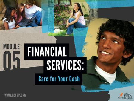 Financial Service Providers SELECT YOUR OWN FINANCIAL SERVICE PROVIDER 1 ©2014 National Endowment for Financial Education | Lesson 5-4: Financial Service.