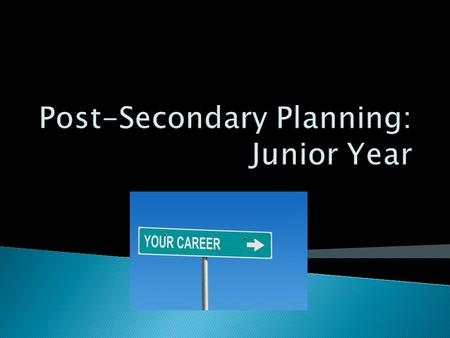 Post-Secondary Planning: Junior Year