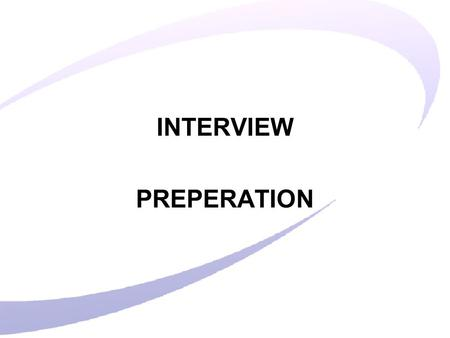 INTERVIEW PREPERATION. Agenda What the employer is looking for What do I need to do before an Interview? How do I make a good impression at a job Interview?