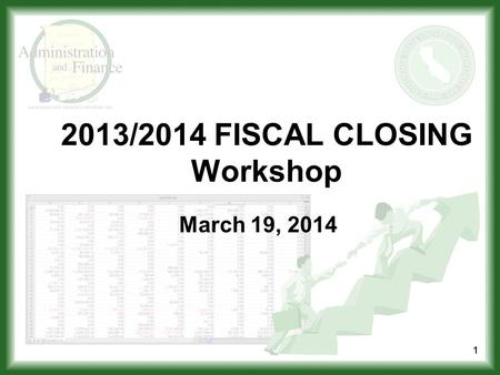 1 2013/2014 FISCAL CLOSING Workshop March 19, 2014 11.