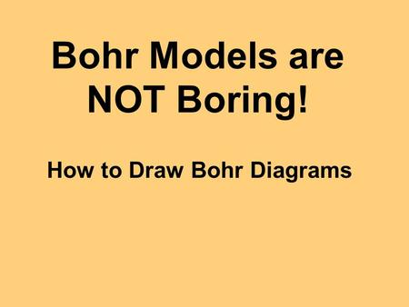 Bohr Models are NOT Boring! How to Draw Bohr Diagrams.