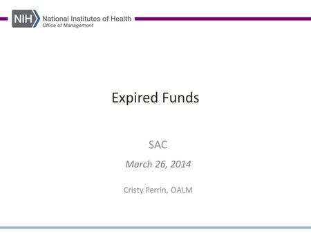 Expired Funds SAC March 26, 2014 Cristy Perrin, OALM.