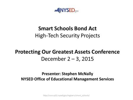 Smart Schools Bond Act High-Tech Security Projects  Protecting Our Greatest Assets Conference December 2.