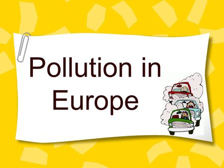 Pollution in Europe. Acid Rain in Germany Acid Rain: rain polluted by gases into the air by the burning of fossil fuels, like coal or oil. Former East.