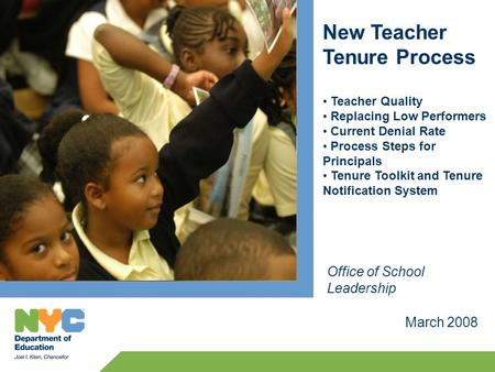 New Teacher Tenure Process Teacher Quality Replacing Low Performers Current Denial Rate Process Steps for Principals Tenure Toolkit and Tenure Notification.