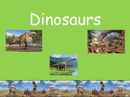 Dinosaurs. Dinosaurs lived a very long time ago. They have all died now. This is called extinct. MTYT Dinosaurs are extinct.