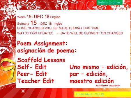 Week 15- DEC 18 English Semana 15 – DEC 18 Inglés SOME CHANGES WILL BE MADE DURING THIS TIME WATCH FOR UPDATES -- DATE WILL BE CURRENT ON CHANGES <strong>Poem</strong>.