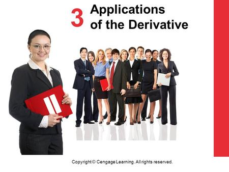 Copyright © Cengage Learning. All rights reserved. 3 Applications of the Derivative.