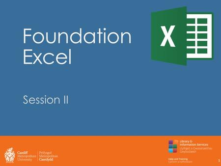 Foundation Excel Session II 1. In Session I… Recall basic Excel terminology Use appropriate techniques and keyboard shortcuts to input and edit data.