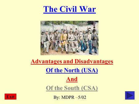 Advantages and Disadvantages Of the North (USA) And Of the South (CSA)