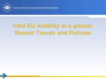 Intra EU mobility at a glance: Recent Trends and Policies.
