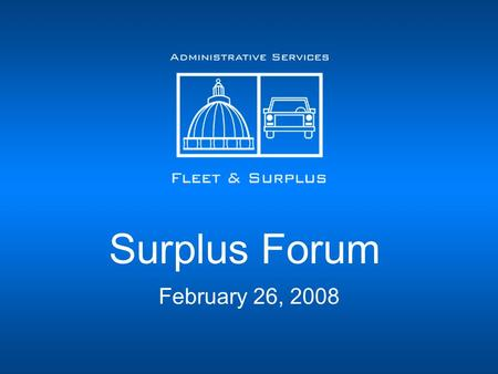 Surplus Forum February 26, 2008. Agenda Website Changes SP1's – Entering, Approving, Interdepartment Transfers Hazardous Waste Policy Scheduling and Pickup.