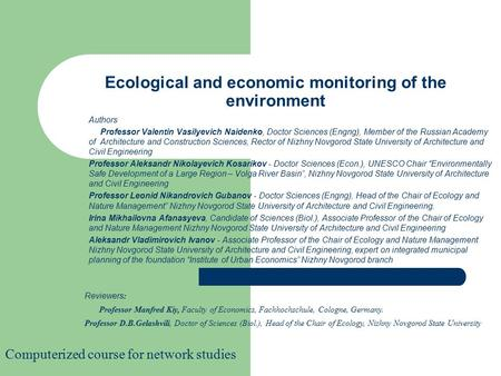 Ecological and economic monitoring of the environment Authors Professor Valentin Vasilyevich Naidenko, Doctor Sciences (Engng), Member of the Russian Academy.
