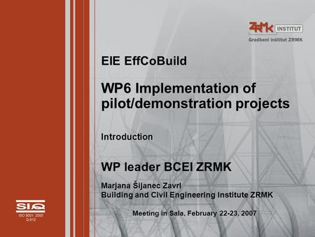 WP6 Implementation of pilot/demonstration projects Introduction EIE EffCoBuild WP6 Implementation of pilot/demonstration projects Introduction WP leader.
