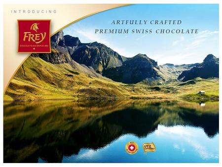 ARTFULLY CRAFTED PREMIUM SWISS CHOCOLATE INTRODUCING.