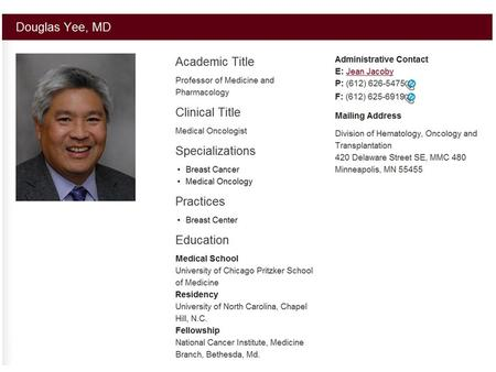 1. 2 3 4 5 6 Websites to check Professor Yee's info  transplantation/faculty/douglas-yee/index.htmhttp://www.dom.umn.edu/hematology-oncology-and-