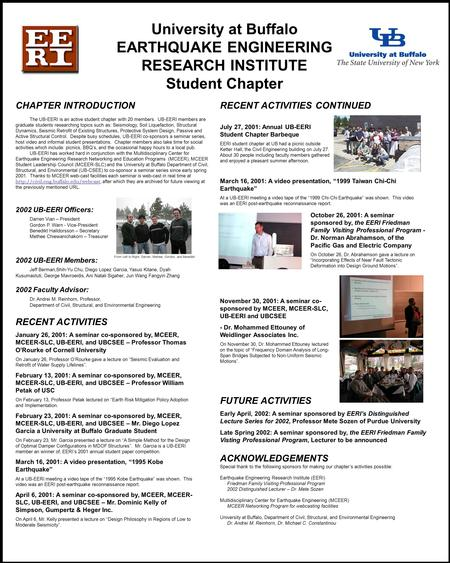 University at Buffalo EARTHQUAKE ENGINEERING RESEARCH INSTITUTE Student Chapter CHAPTER INTRODUCTION The UB-EERI is an active student chapter with 20 members.