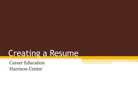 Creating a Resume Career Education Harrison Center.