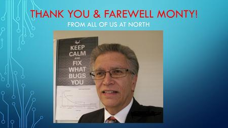 THANK YOU & FAREWELL MONTY! FROM ALL OF US AT NORTH.