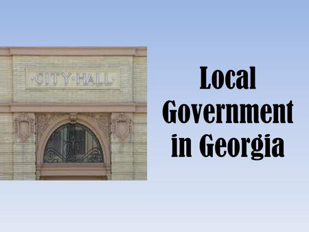Local Government in Georgia. Just as the United States is subdivided into 50 states, the state of Georgia is subdivided into 159 counties... Georgia's.