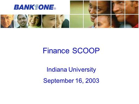 Finance SCOOP Indiana University September 16, 2003.